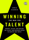Winning the War for Talent: Recruit, Retain, and Develop the Talent Your Business Needs to Survive and Thrive Cover Image