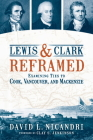 Lewis and Clark Reframed: Examining Ties to Cook, Vancouver, and MacKenzie Cover Image