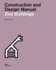 Zoo Buildings: Construction and Design Manual Cover Image