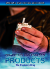 Cigarettes and Tobacco Products: The Predatory Drug Cover Image