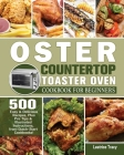 Oster Countertop Toaster Oven Cookbook for Beginners Cover Image