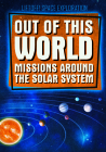 Out of This World Missions Around the Solar System Cover Image