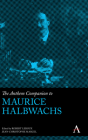 The Anthem Companion to Maurice Halbwachs (Anthem Companions to Sociology) Cover Image
