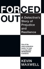 Forced Out: A Detective's Story of Prejudice and Resilience Cover Image