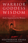 Warrior Goddess Wisdom: Daily Inspiration for Women (Warrior Goddess Training) Cover Image