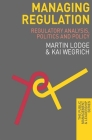 Managing Regulation: Regulatory Analysis, Politics and Policy (Public Management and Leadership) Cover Image