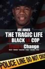 The Tragic Life of A Black LA Cop: Truth 4 Change Cover Image