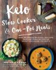 Keto Slow Cooker & One-Pot Meals: Over 100 Simple & Delicious Low-Carb, Paleo and Primal Recipes for Weight Loss and Better Health Cover Image