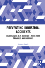 Preventing Industrial Accidents: Reappraising H. W. Heinrich - More Than Triangles and Dominoes Cover Image