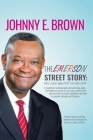 The Emerson Street Story: Race, Class, Quality of Life and Faith: In Business, Money, Politics, School, and More Cover Image