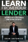 Learn From Your Lender: Tips and Secrets for a Smooth Home Buying Experience Cover Image