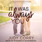 It Was Always You Lib/E: Ridgewater High Romance Book 3 Cover Image