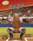 Moe Berg: Spy Catcher (Hidden History -- Spies) Cover Image