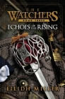 Echoes of the Rising: The Watchers Series: Book 3 Cover Image