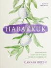 Habakkuk: Remembering God's Faithfulness When He Seems Silent Cover Image