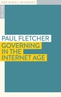 Governing in the Internet Age (In the National Interest) Cover Image