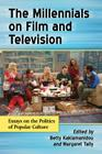 Millennials on Film and Television: Essays on the Politics of Popular Culture Cover Image