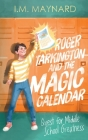 Roger Tarkington and the Magic Calendar: Quest for Middle School Greatness Cover Image