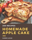 250 Homemade Apple Cake Recipes: The Best-ever of Apple Cake Cookbook Cover Image