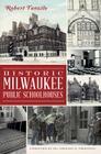 Historic Milwaukee Public Schoolhouses (Landmarks) Cover Image