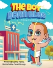The Boy Born Blue: A Story of a CHD Superhero Cover Image