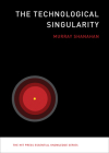 The Technological Singularity (MIT Press Essential Knowledge) Cover Image