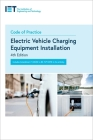 Code of Practice for Electric Vehicle Charging Equipment Installation (Iet Standards) Cover Image