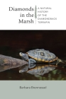 Diamonds in the Marsh: A Natural History of the Diamondback Terrapin Cover Image
