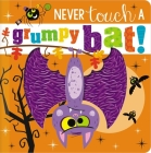 Never Touch a Grumpy Bat! Cover Image