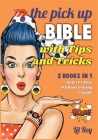 The Pick Up Bible with Tips & Tricks [2 in 1]: How to Cheat Without Getting Caught Cover Image