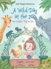 A Wild Day at the Zoo / Ein Wilder Tag Im Zoo - German and English Edition: Children's Picture Book Cover Image
