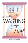 Wasting Time: A Wrinkly Bits Senior Hijinks Romance Cover Image