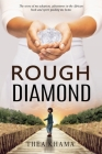 Rough Diamond: The story of my adoption, adventures in the African bush, and spirit guiding me home Cover Image