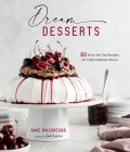 Dream Desserts: 60 Over-the-Top Recipes for Truly Fabulous Flavor Cover Image