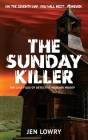 The Sunday Killer: The Case Files of Heather Moody Cover Image