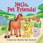 Hello, Pet Friends! (Hello!) Cover Image