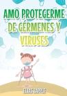 Amo Protegerme de Gérmenes Y Viruses Cover Image
