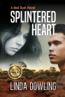 Splintered Heart: A Red Dust Novel Cover Image