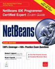 NetBeans IDE Programmer Certified Expert Exam Guide (Exam 310-045) [With CDROM] (Certification Press) Cover Image