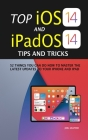 Top iOS 14 And iPadOS 14 Tips And Tricks: 52 Things You Can Do Now To Master The Latest Updates To Your iPhone And iPad Cover Image
