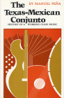 The Texas-Mexican Conjunto: History of a Working-Class Music (Cmas Mexican American Monograph) Cover Image