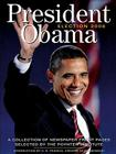 President Obama Election 2008: A Collection of Newspaper Front Pages Selected by the Poynter Institute Cover Image