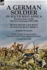 A German Soldier in South West Africa: Recollections of the Herero Campaign 1903-1904-Peter Moor's Journey to South West Africa by Gustav Frenssen, Wi Cover Image
