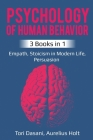 Psychology of Human Behavior: 3 Books in 1 - Empath, Stoicism in Modern Life, Persuasion Cover Image