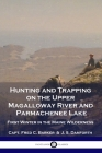 Hunting and Trapping on the Upper Magalloway River and Parmachenee Lake: First Winter in the Maine Wilderness Cover Image