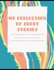 My Collection of Short Stories: Flash Fiction Creative Writing Notebook Cover Image