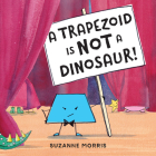 A Trapezoid Is Not a Dinosaur! Cover Image