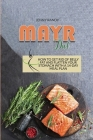 Mayr Diet: How To Get Rid Of Belly Fat And Flatten Your Stomach With A 14-Day Meal Plan Cover Image
