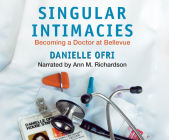 Singular Intimacies: Becoming a Doctor at Bellevue Cover Image