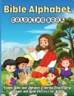 Bible Alphabet Coloring Book: Simple Bible and Alphabet Coloring Pages, Large, Simple and Bold Pictures for Kids Cover Image